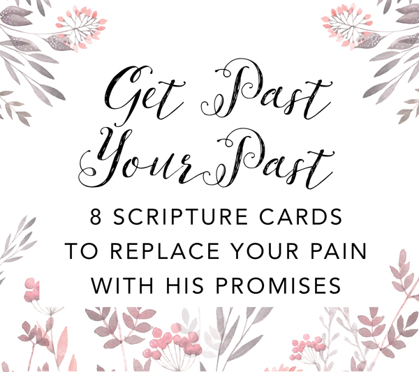 Get Past Your Past Scripture Cards
