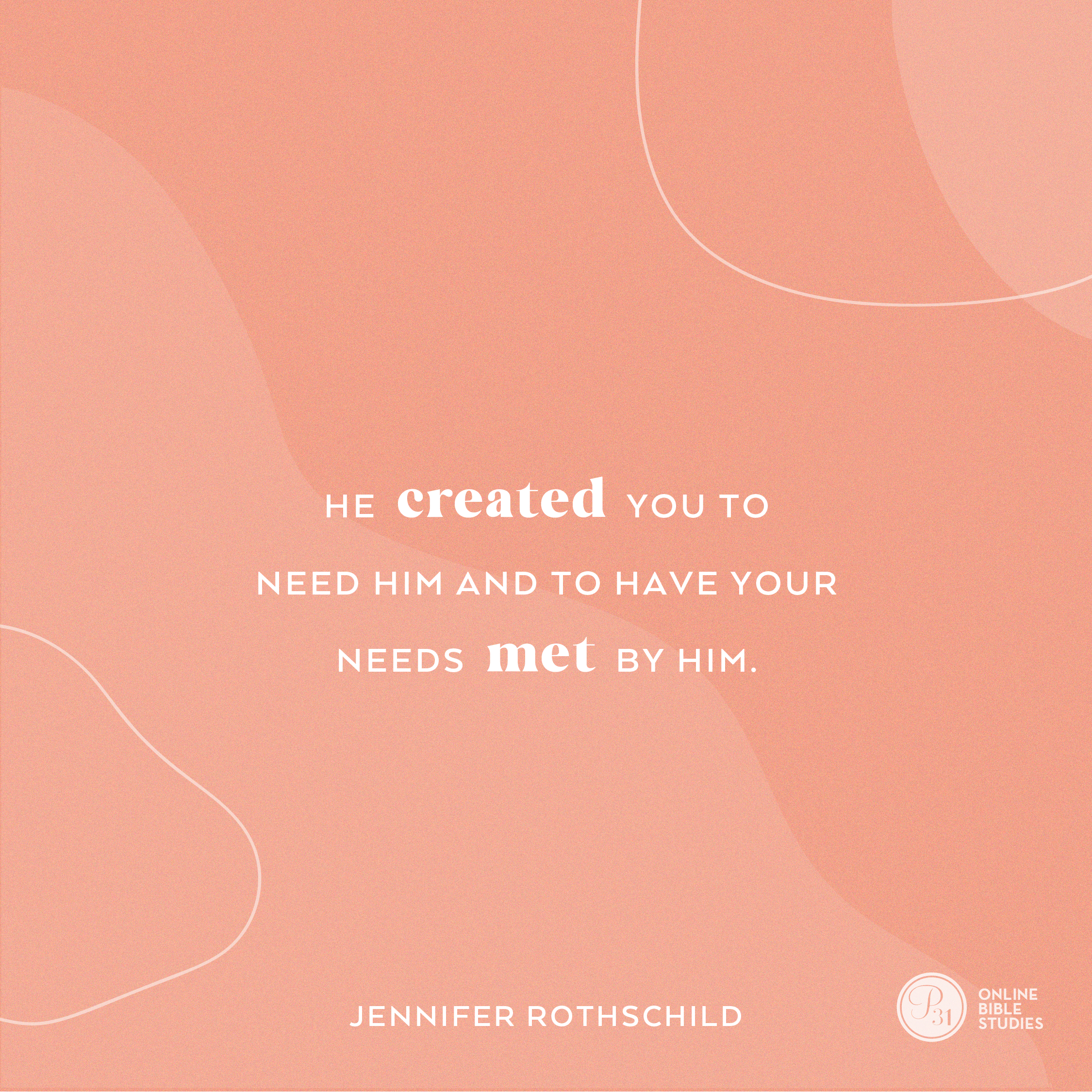 """He created you to need Him and have your needs met by Him.""  - WJennifer Rothschild  #Psalm23Study