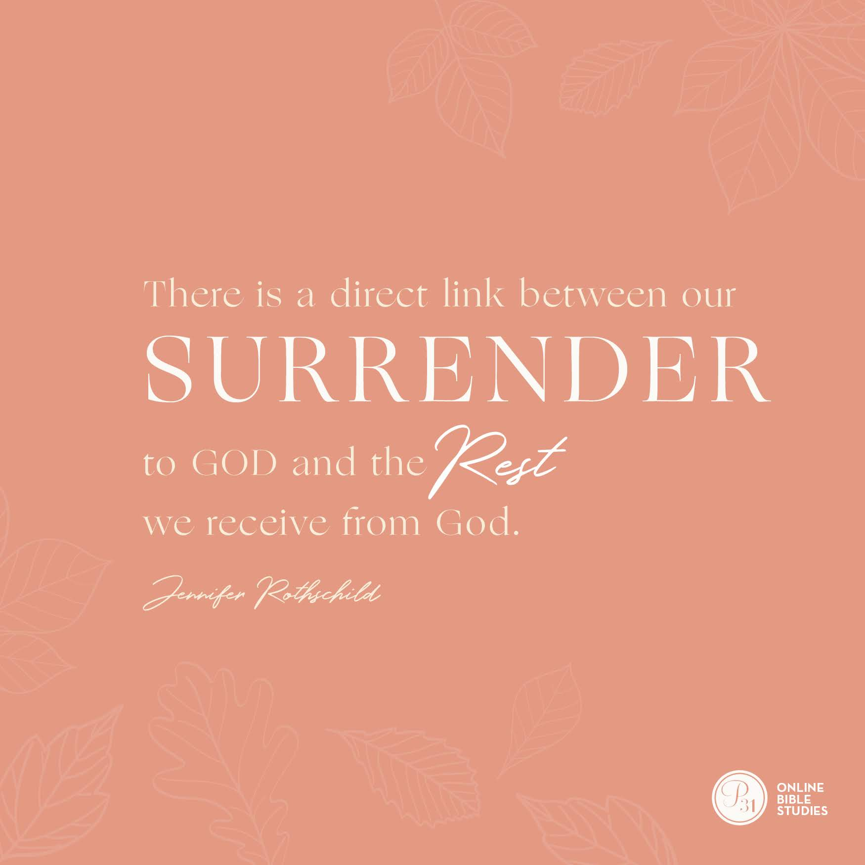 """There is a direct link between our surrender to God and the rest we receive from God."" - Jennifer Rothschild  #Psalm23Study 