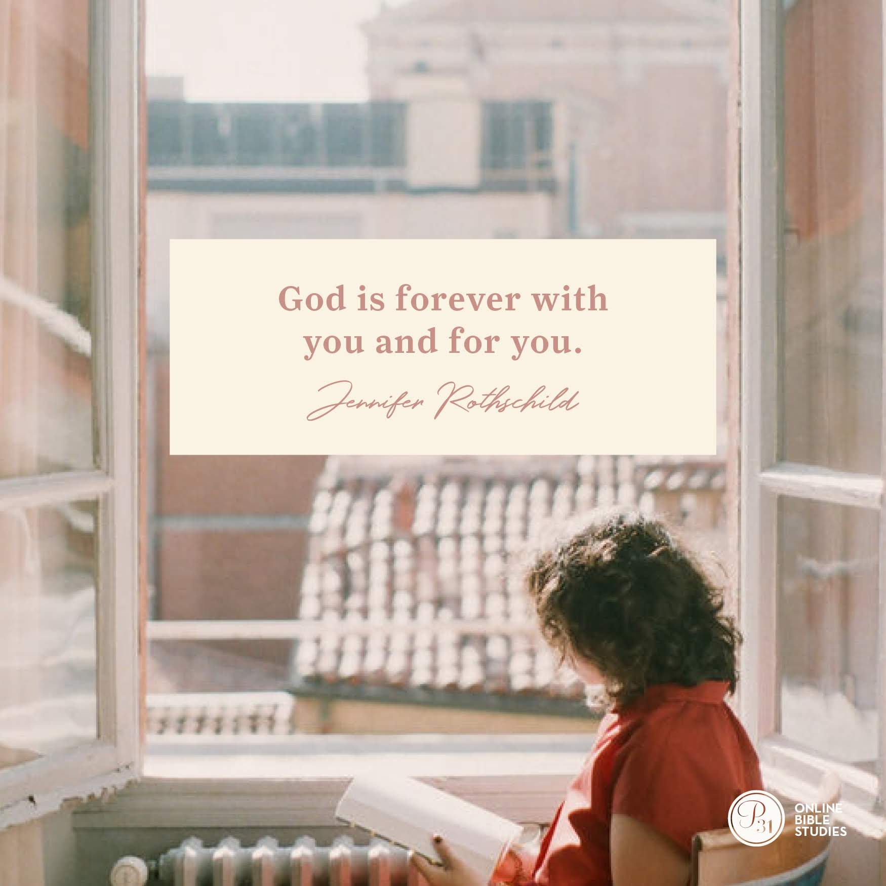 """God is forever with you and for you."" - Jennifer Rothschild  #Psalm23Study 