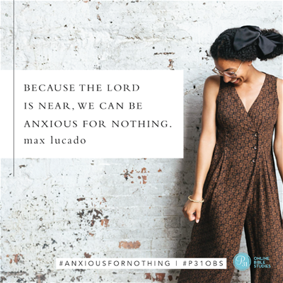 """""""Because the Lord is near, we can be anxious for nothing.."""" - Max Lucado #AnxiousForNothing 