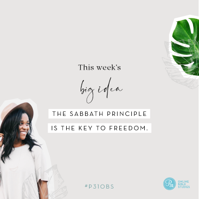 """The Sabbath principle is the key to freedom"" | Proverbs 31 Online Bible Studies | Week 1 Big Idea |  #SabbathMargin #P31OBS"