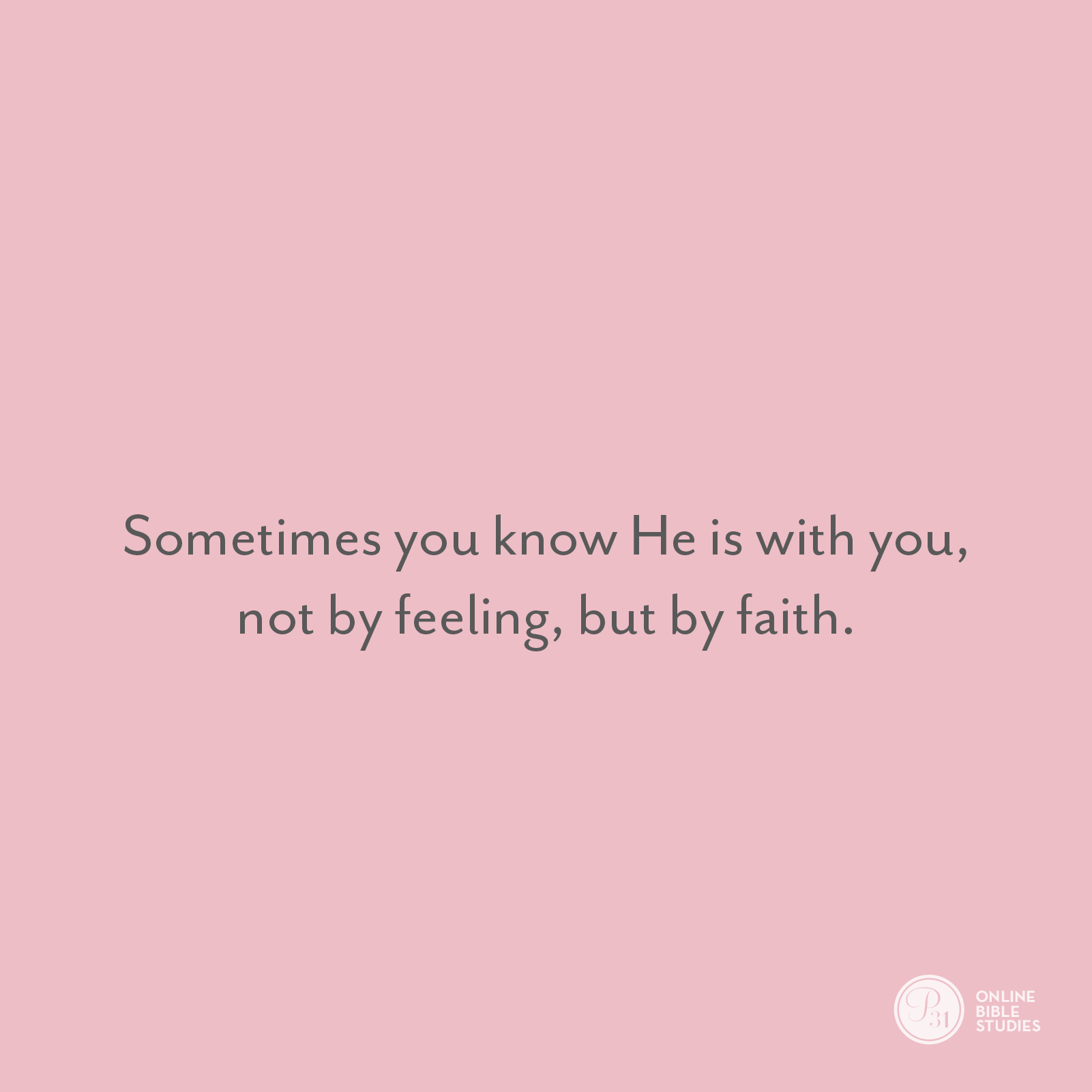 """Sometimes you know he is with you, not by feeling, but by faith."" - Craig Groeschel  #DangerousPrayers 