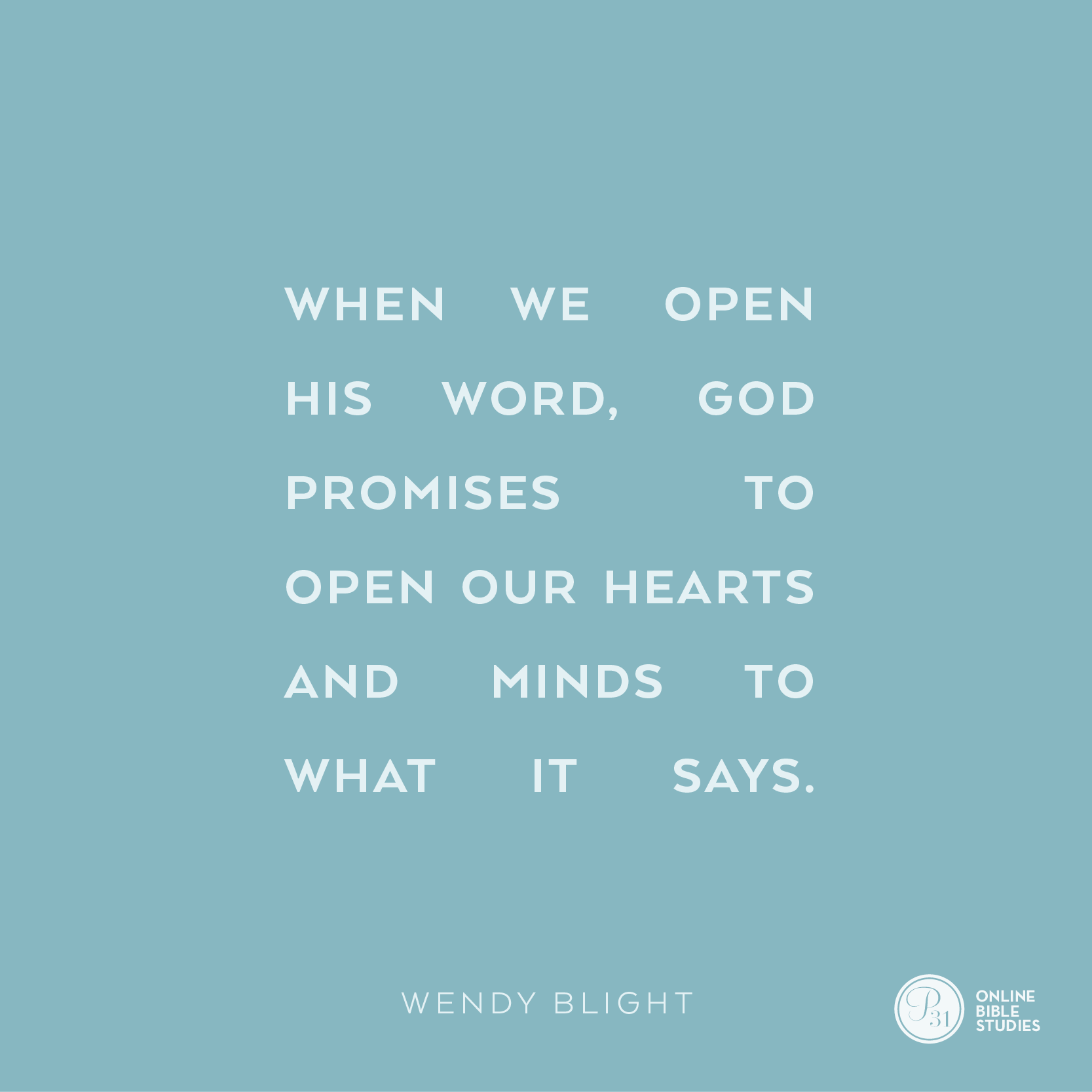 """""""When we open His Word, God promises to open our hearts and minds to what it says."""" - Wendy Blight  #HiddenJoyBook   Proverbs 31 Online Bible Studies Week 1 #P31OBS"""