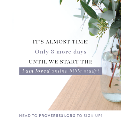 """Only 3 more days until we start the """"I Am Loved"""" Proverbs 31 Online Bible study! Check out the two simple steps you need to prep for the study on today"""