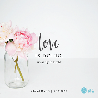 """""""Love is doing."""" - Wendy Blight #IAmLoved 