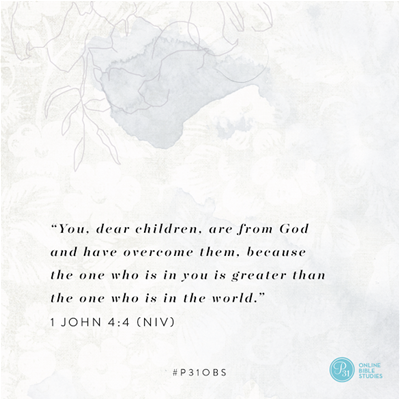 "1 John 4:4 (NIV) | ""You, dear children, are from God and have overcome them, because the one who is in you is greater than the one who is in the world."" 