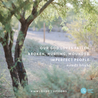 """Our God loves fallen, broken, hurting, wounded, imperfect people."" - Wendy Blight #IAmLoved 