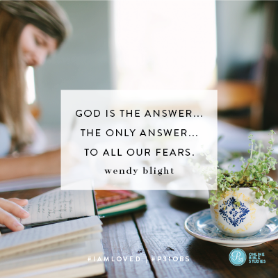 """God is the answer…the only answer…to all our fears."" - Wendy Blight #IAmLoved 