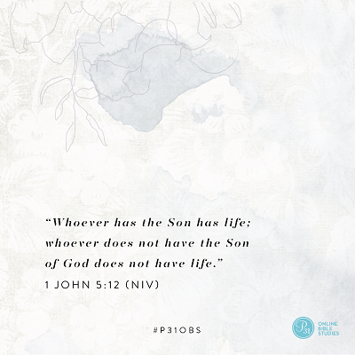 "1 John 5:12 (NIV) | ""Whoever has the Son has life; whoever does not have the Son of God does not have life."" 