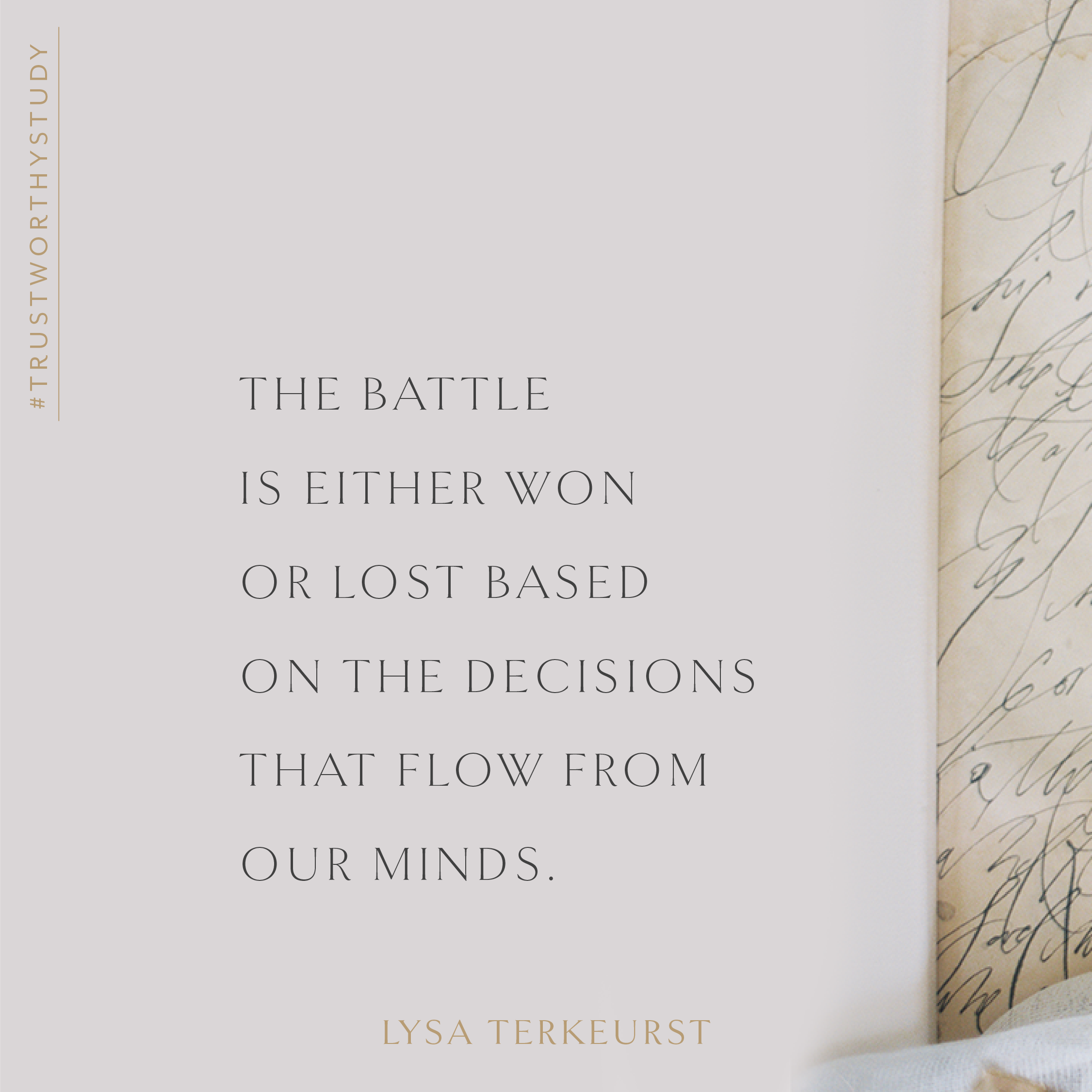 """""""The battle is either won or lost based on the decisions that flow from our minds."""" - Lysa TerKeurst  #TrustworthyStudy 