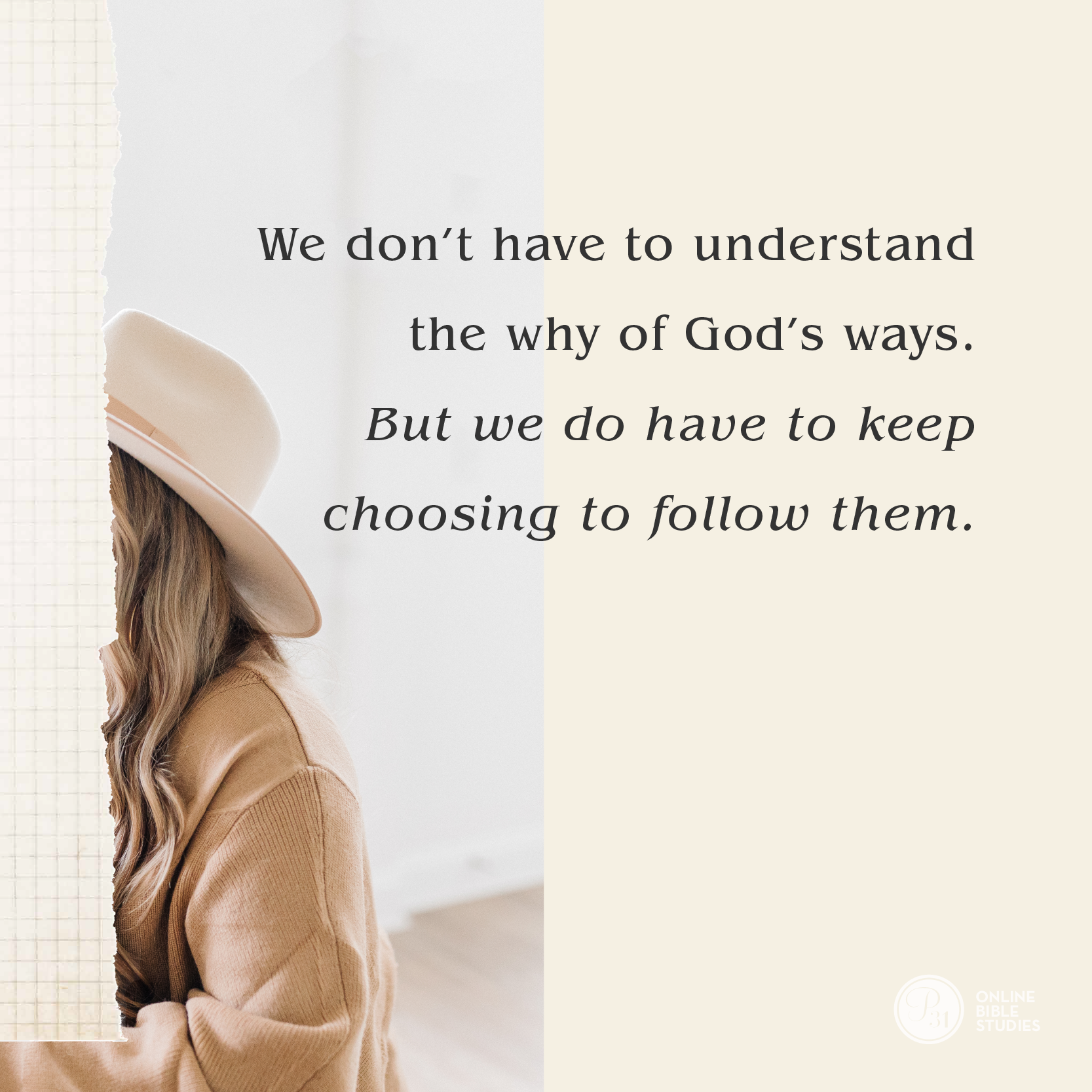 """We don't have to understand the why of God's ways. But we do have to keep choosing to follow them."" - Lysa TerKeurst  #TrustworthyStudy 