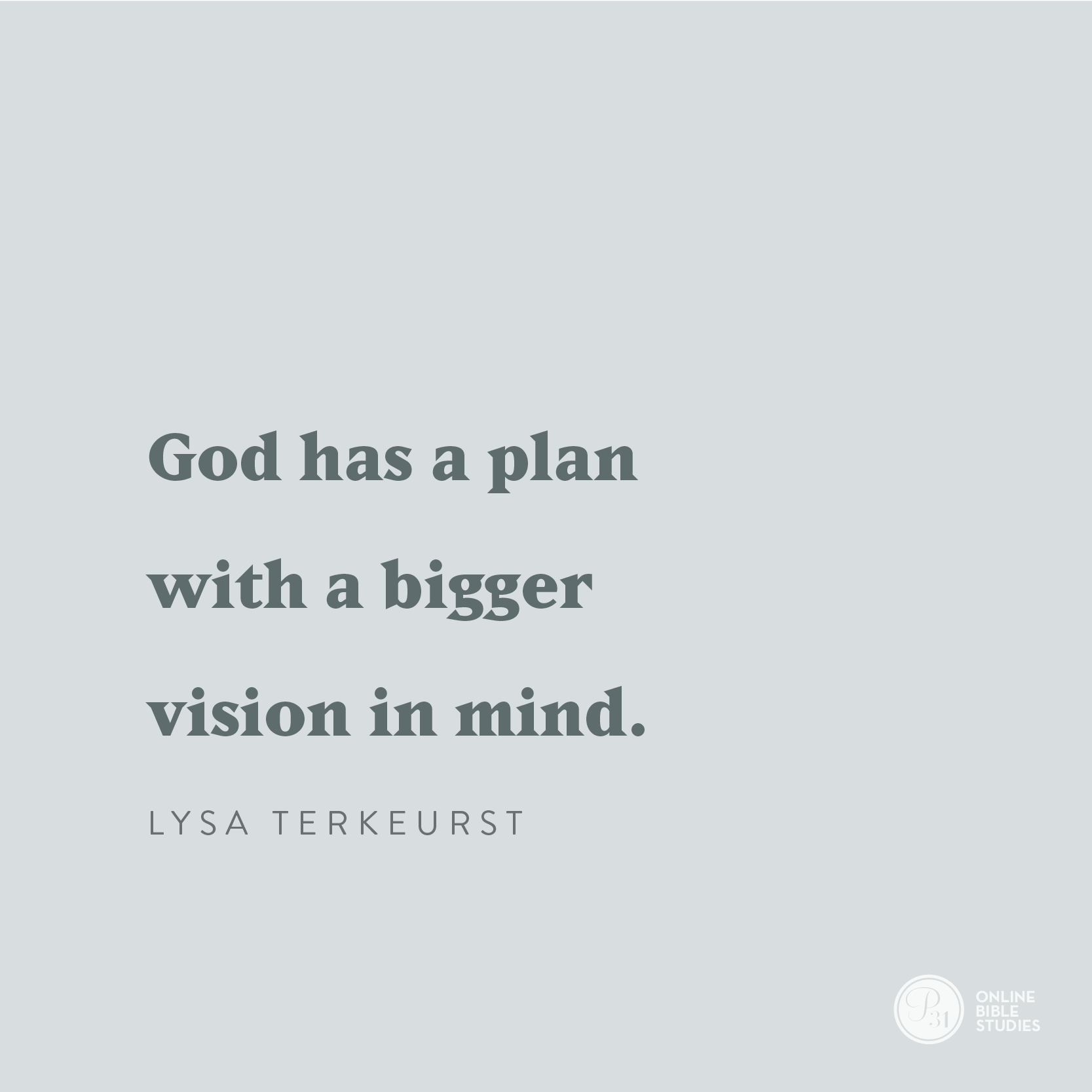 """""""God has a bigger plan with a bigger vision in mind."""" - Lysa TerKeurst  #TrustworthyStudy 