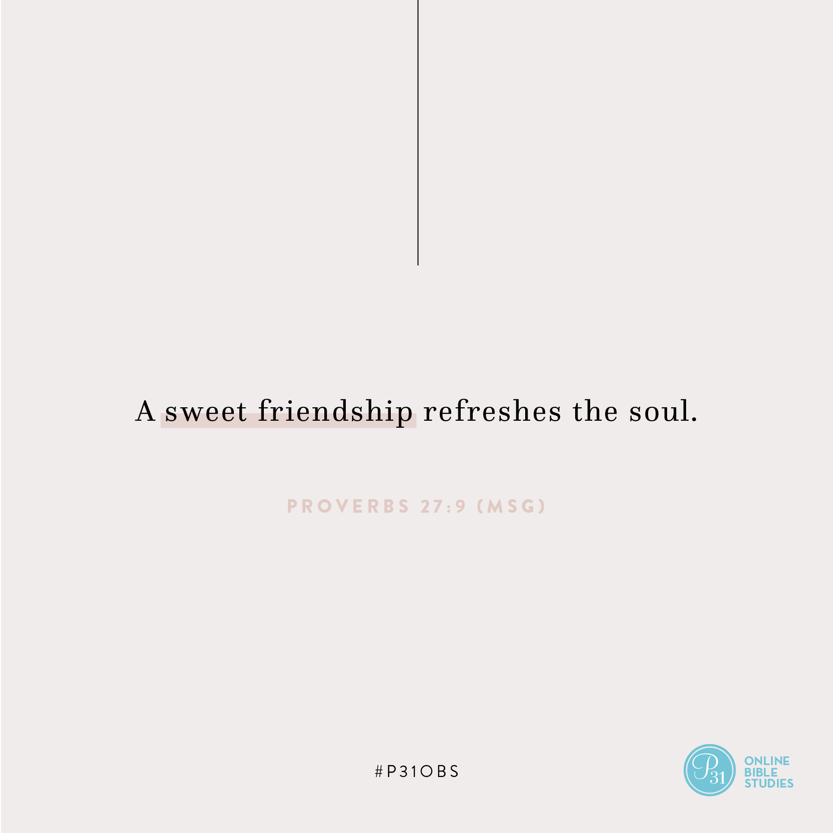 """Proverbs 27:9 (MSG) 