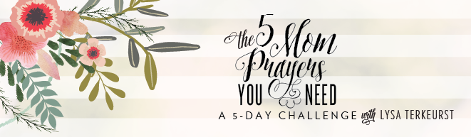 The 5 Mom Prayers You Need